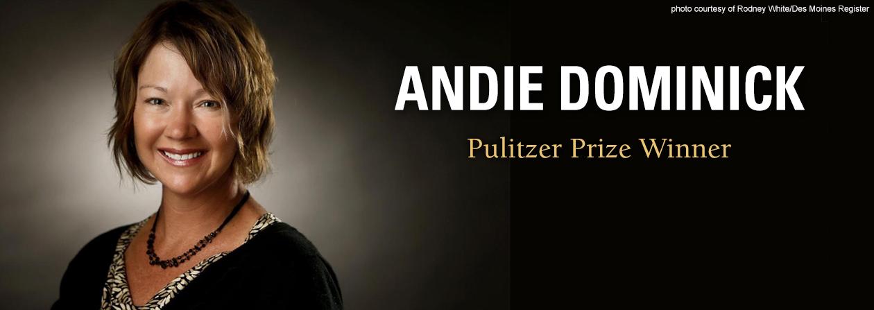 Andie Dominick, Pulitzer Prize Winner
